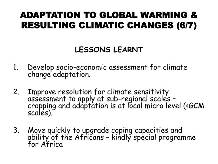 ADAPTATION TO GLOBAL WARMING & RESULTING CLIMATIC CHANGES (6/7)