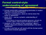 formal control style understanding of agreement