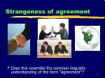 strangeness of agreement