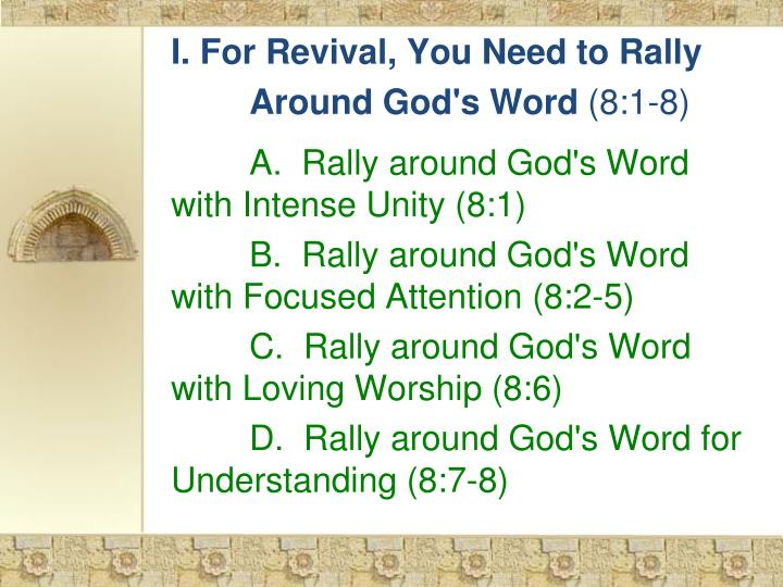 I. For Revival, You Need to Rally 	Around God's Word