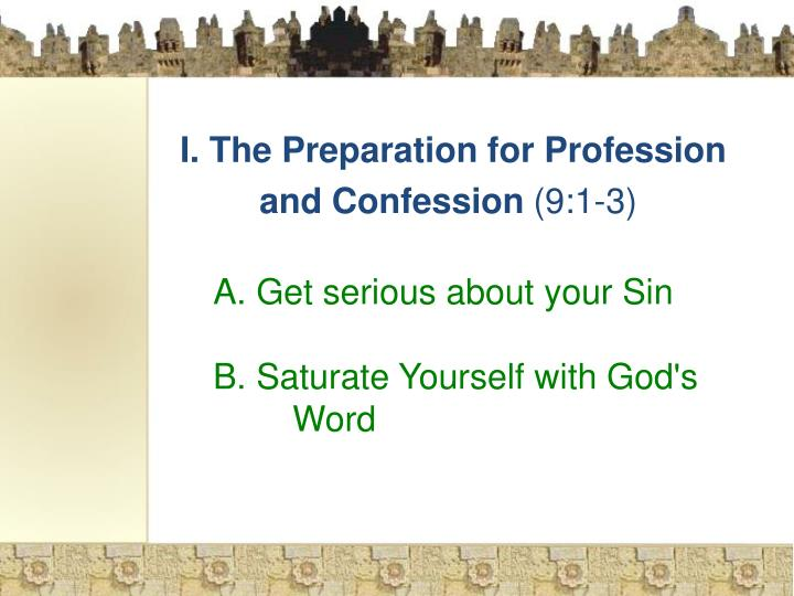 I. The Preparation for Profession 	and Confession