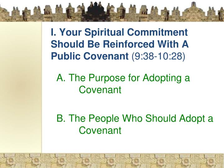 I. Your Spiritual Commitment Should Be Reinforced With A