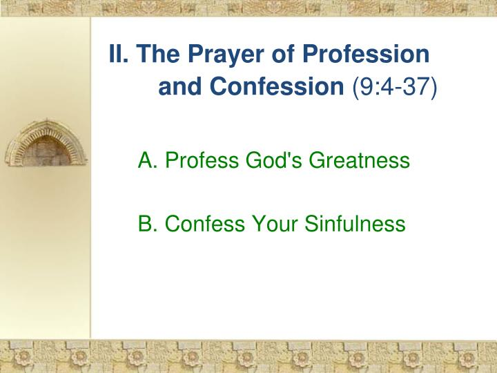 II. The Prayer of Profession 	and Confession