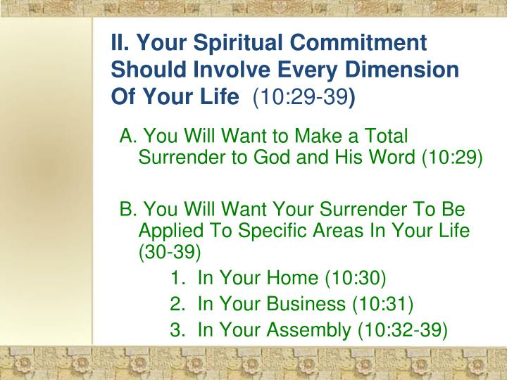 II. Your Spiritual Commitment Should Involve Every Dimension Of Your Life