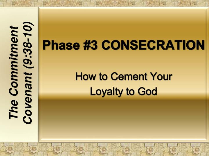 Phase #3 CONSECRATION
