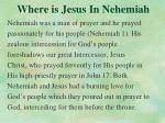 where is jesus in nehemiah