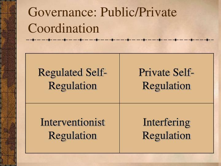 Governance: Public/Private Coordination