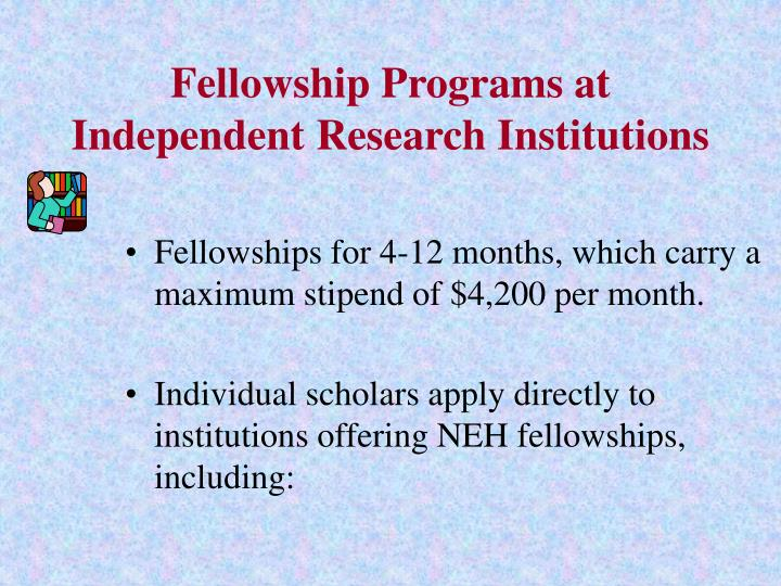 Fellowship Programs at Independent Research Institutions