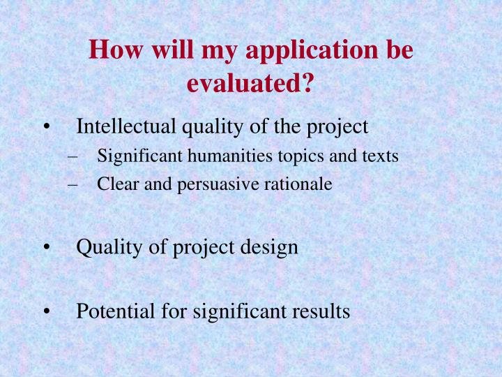 How will my application be evaluated?