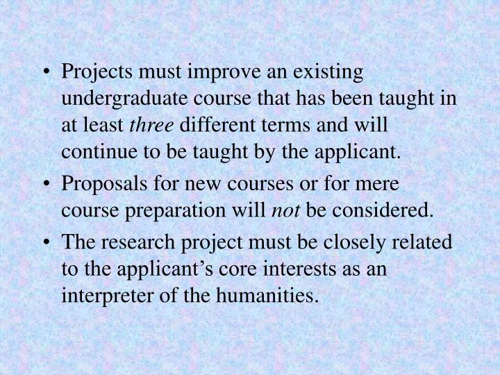 Projects must improve an existing undergraduate course that has been taught in at least