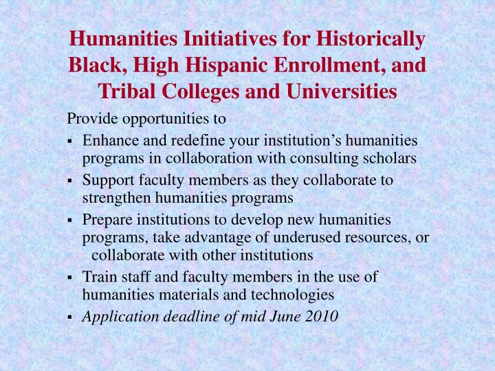 Humanities Initiatives for Historically Black, High Hispanic Enrollment, and Tribal Colleges and Universities