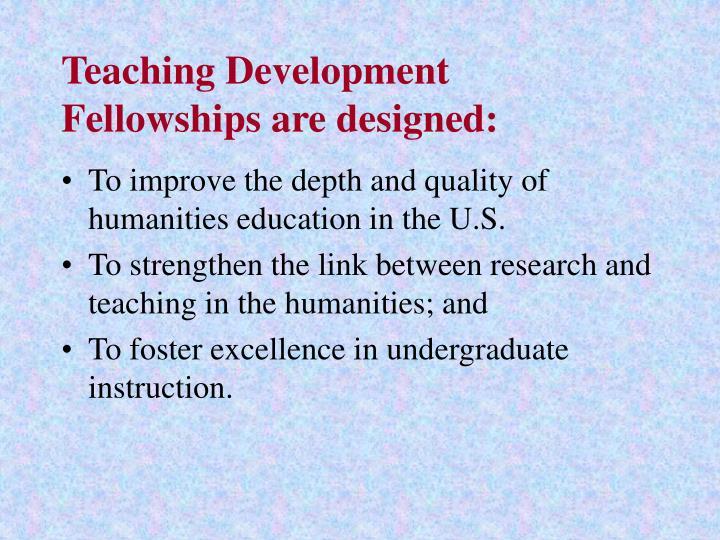 Teaching Development Fellowships are designed: