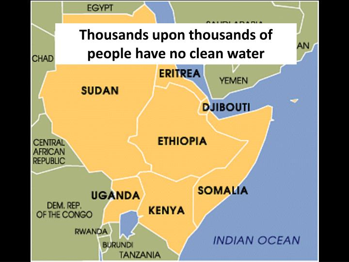 Thousands upon thousands of people have no clean water