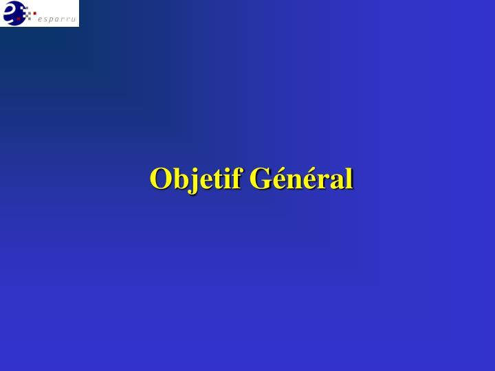 Objetif Général