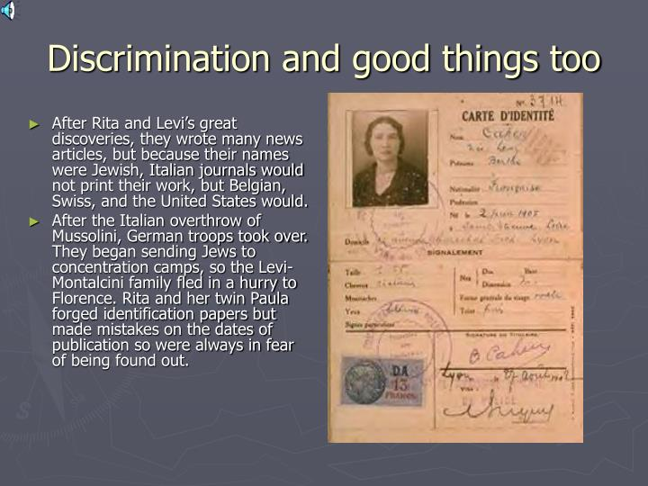 Discrimination and good things too