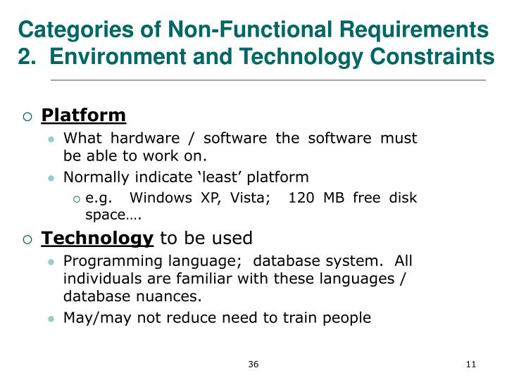 Categories of Non-Functional Requirements 2.  Environment and Technology Constraints