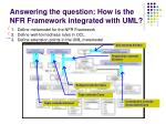 answering the question how is the nfr framework integrated with uml