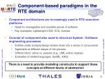 component based paradigms in the rte domain
