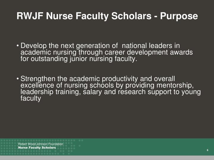 RWJF Nurse Faculty Scholars - Purpose