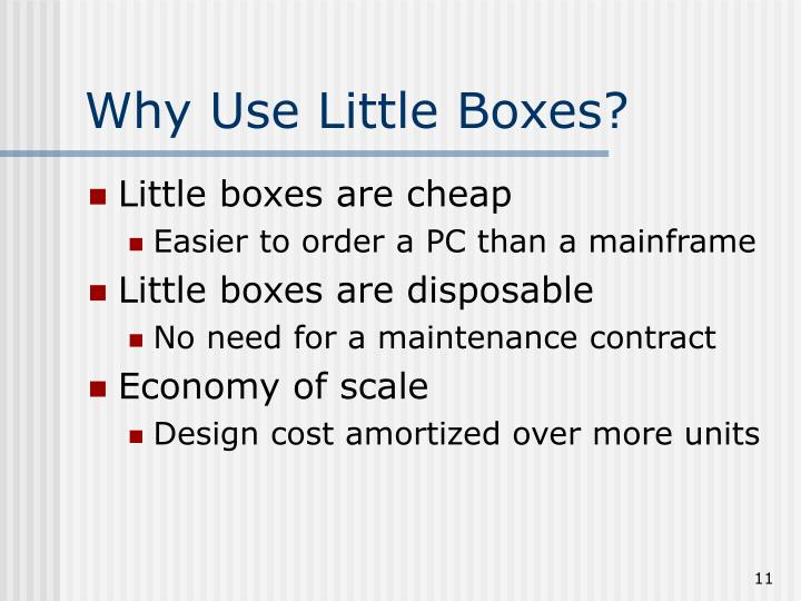 Why Use Little Boxes?