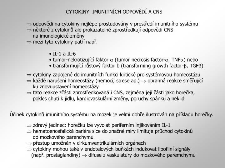 CYTOKINY  IMUNITNÍCH ODPOVĚDÍ A CNS