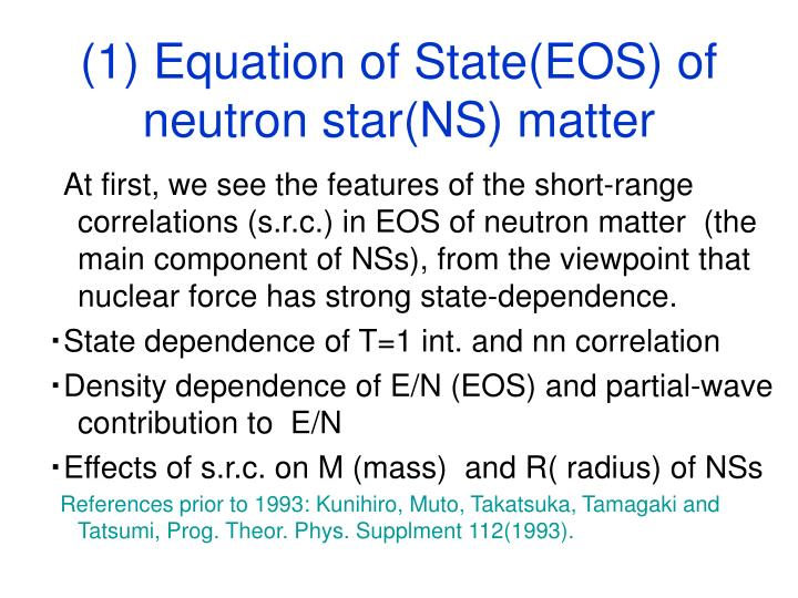 (1) Equation of State(EOS) of neutron star(NS) matter