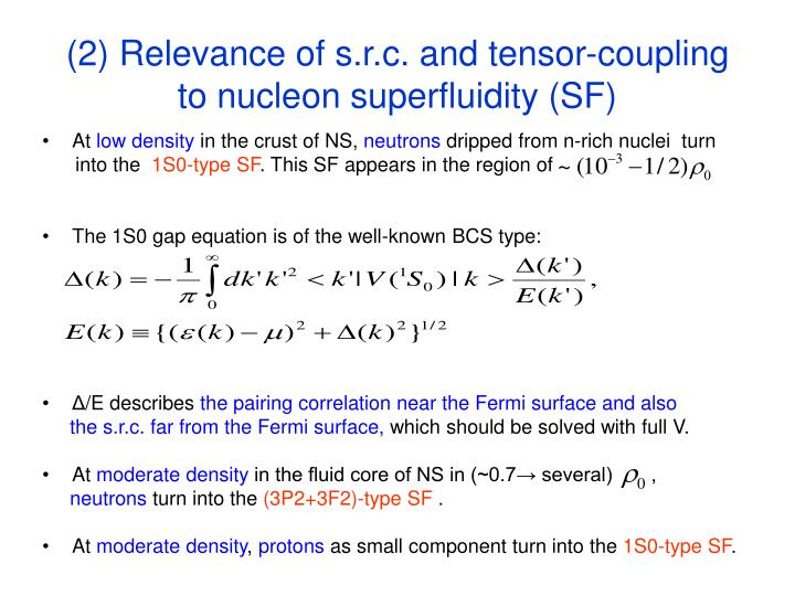 (2) Relevance of s.r.c. and tensor-coupling to nucleon superfluidity (SF)