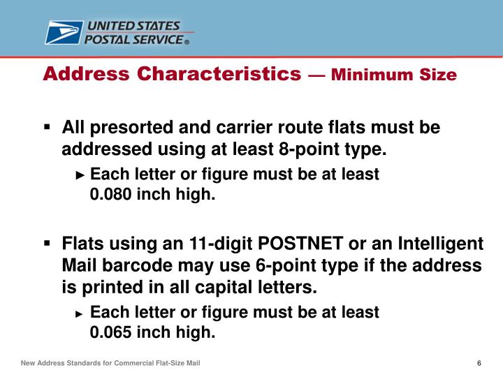 All presorted and carrier route flats must be addressed using at least 8-point type.