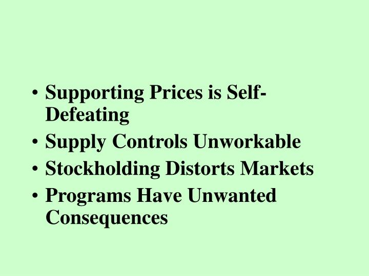 Supporting Prices is Self-Defeating