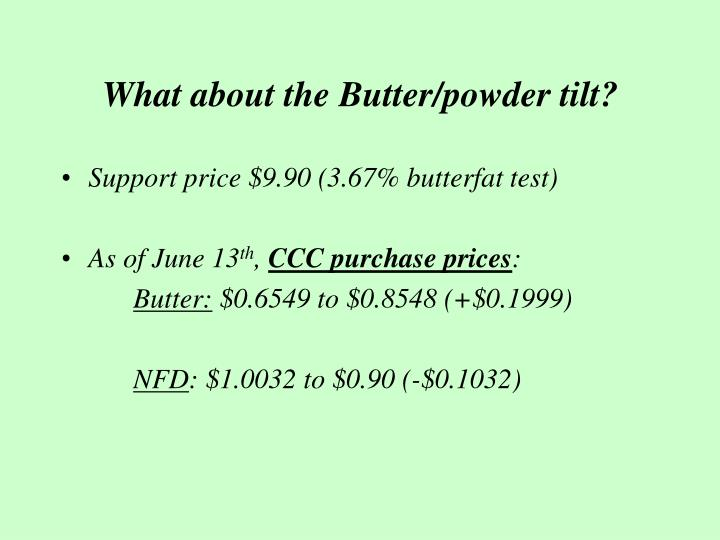 What about the Butter/powder tilt?