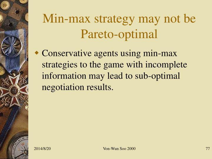 Min-max strategy may not be Pareto-optimal