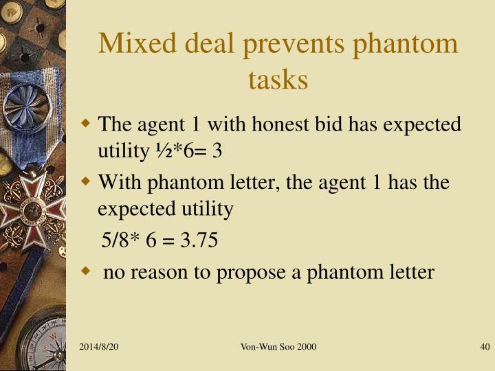 Mixed deal prevents phantom tasks