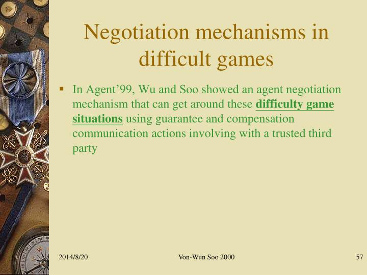 Negotiation mechanisms in difficult games
