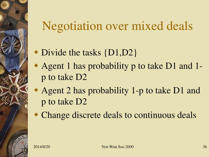 Negotiation over mixed deals