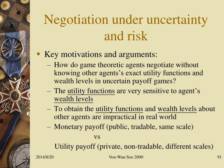 Negotiation under uncertainty and risk
