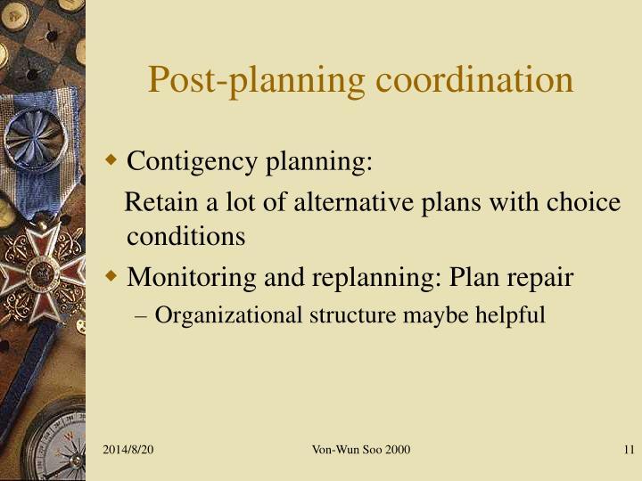 Post-planning coordination