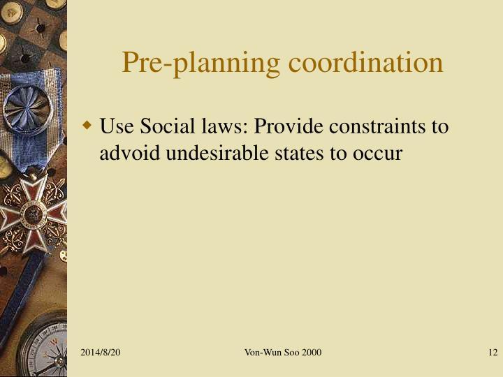 Pre-planning coordination