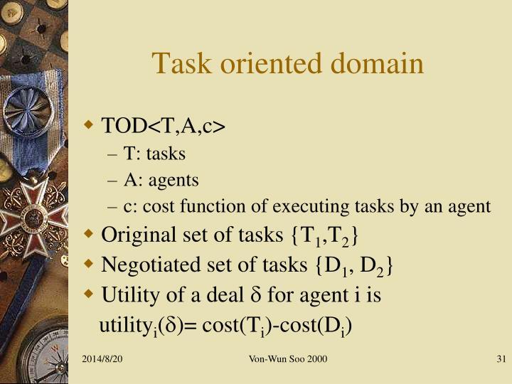 Task oriented domain