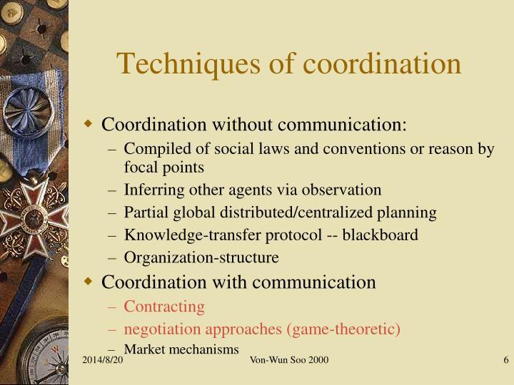 Techniques of coordination