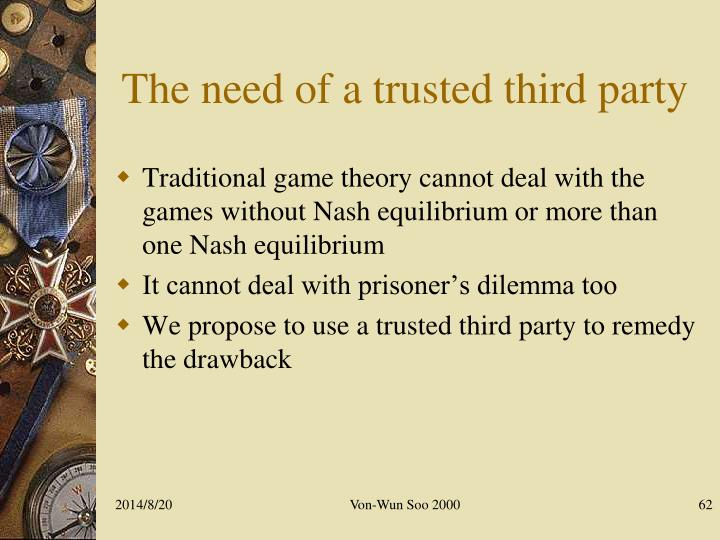 The need of a trusted third party