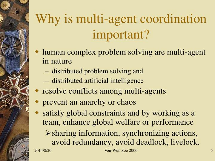 Why is multi-agent coordination important?