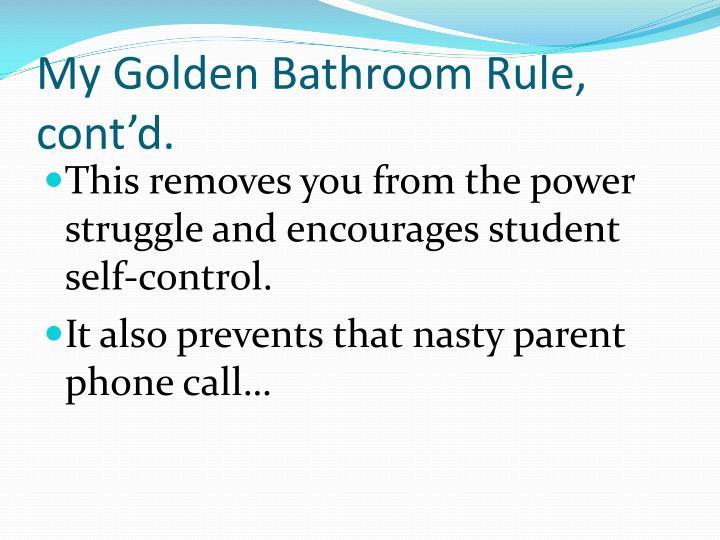 My Golden Bathroom Rule, cont'd.