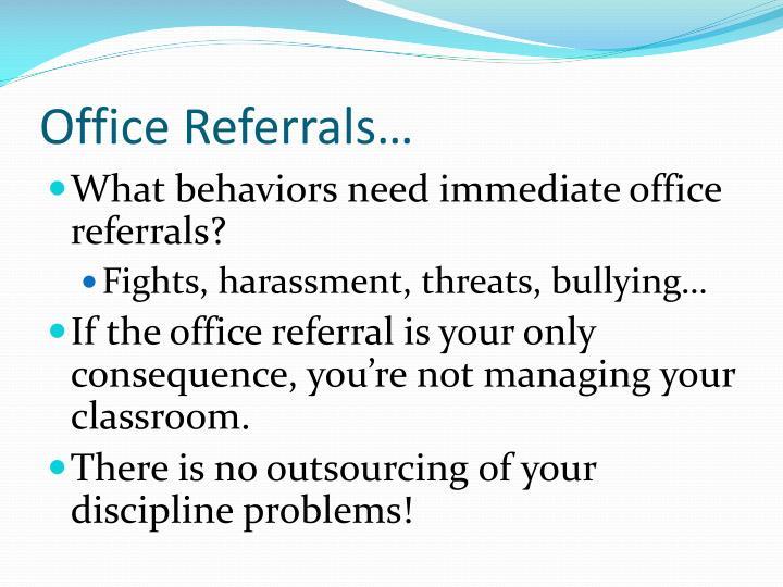 Office Referrals…