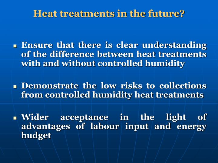 Heat treatments in the future?