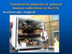 practical treatments of natural history collections in the uk