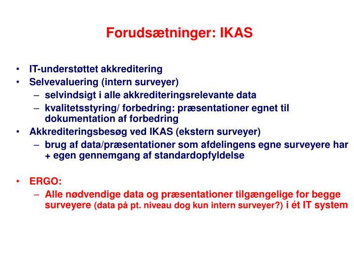Forudsætninger: IKAS
