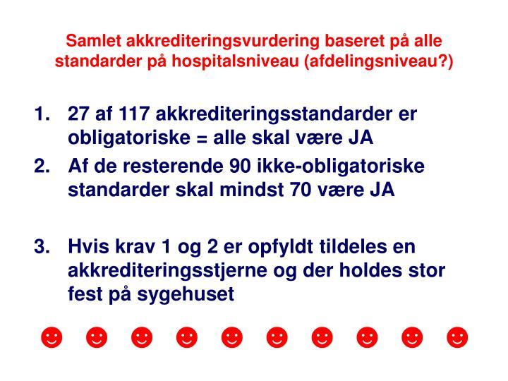 Samlet akkrediteringsvurdering baseret på alle standarder på hospitalsniveau (afdelingsniveau?)