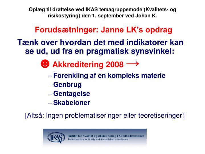 Oplæg til drøftelse ved IKAS temagruppemøde (Kvalitets- og risikostyring) den 1. september ved Johan K.