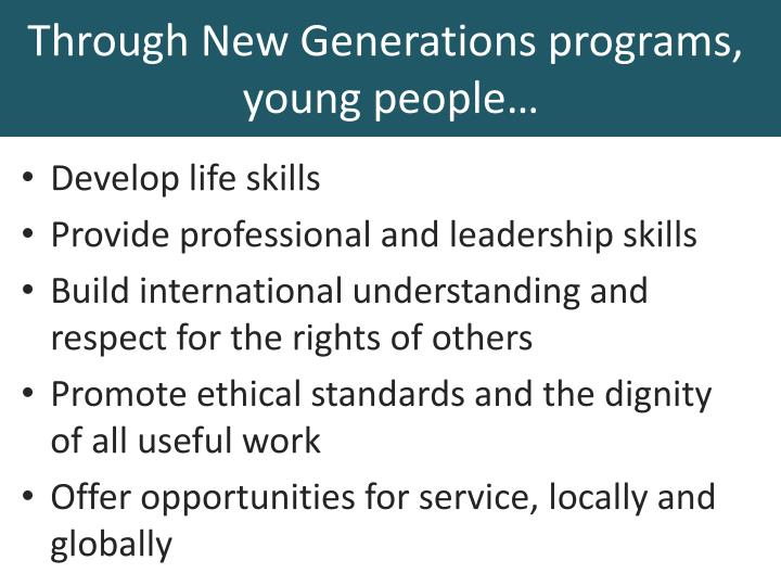Through New Generations programs,