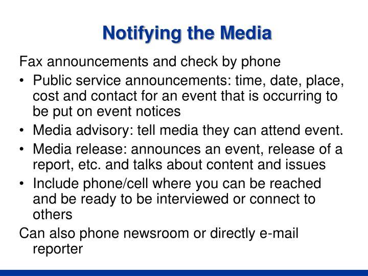 Notifying the Media